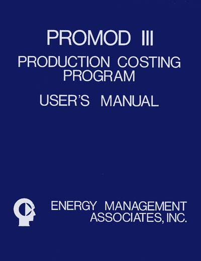 Energy Management Associates (EMA) PROMOD III Production Costing Model User's Manual