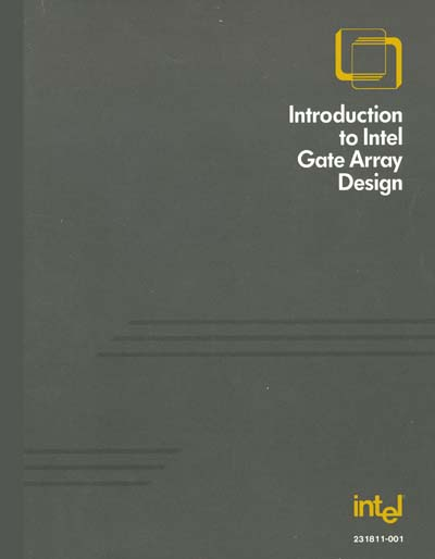 Intel Introduction to Intel Gate Array Design