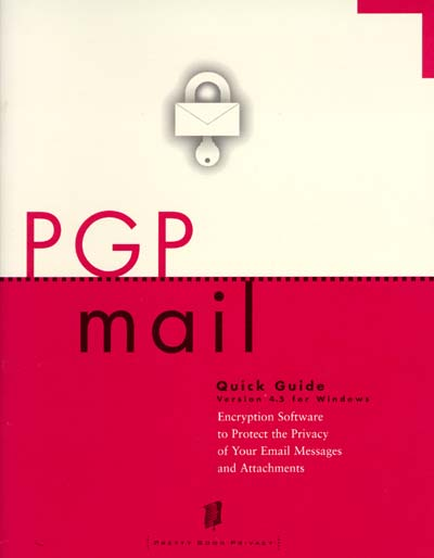 Pretty Good Privacy PGPmail 4.5 Quick Guide
